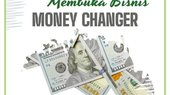 Peluang Usaha Money Changer,Apa Saja Yang Bisa Menjadi Peluang Usaha!